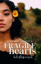 Fragile Hearts | Wattys 2017 by katristhefanvergent