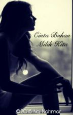 Cinta Bukan Milik Kita by naj_nahmar