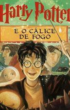 Harry Potter e o Cálice de Fogo by AmandaFernandes169
