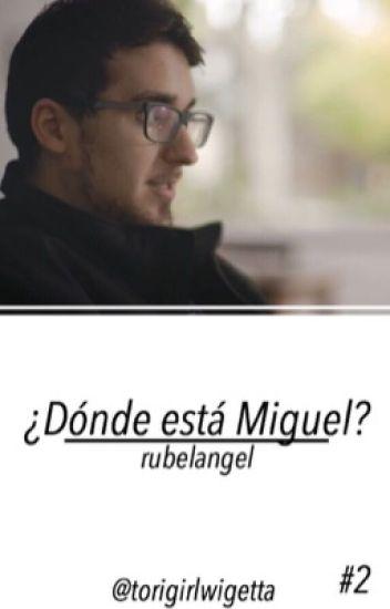 #2 ¿Dónde está Miguel? - Rubelangel