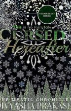 Cursed Hereafter (The Orb of Iridescence #1) by divyashaprakash