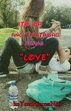 Eto ba ang tinatawag nilang love *Complete* (under Editing) by ImYourPrincessNiks