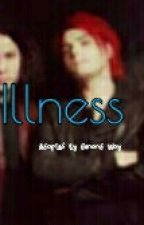 Illness {Adopted By Gerard Way} ((DISCONTINUED )) by KeefRichards04