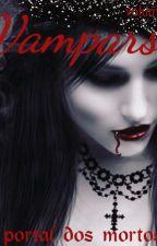 Vampiros: O Portal Dos Mortos    Volume:1 by Michaellpereiraa