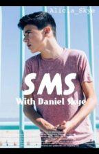 SMS with Daniel Skye by Madame_Skye