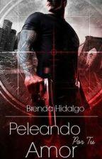 Peleando Por Tu Amor ©  by hidalbren