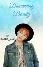 Discovering Beauty  ||BTS Suga FanFic|| by Kristal_xoxo