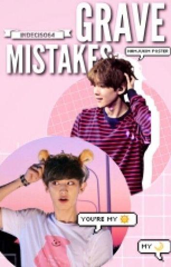 Grave Mistakes || Chanbaek