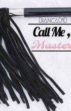 Call Me, Master (Bdsm) (BoyxBoy) by bianca010