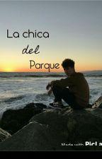 La Chica Del Parque (Juanpa Zurita Y Tu) by marlene_espinosa12