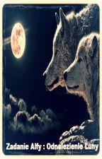 Zadanie Alfy : Odnalezienie Luny (Zakończone) by 1cklaudia