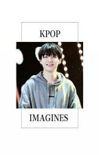 Kpop Imagines! [Request Open] by Crexcnt