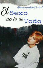 """BTS 2 :""""El Sexo No Lo Es Todo""""(Tae Hyung Y Tú) by Sinnombre3-11-95"""