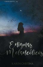 Enigmas Melancólicos by Eitaaka_