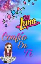 Confío en ti-Soy Luna  by Colori_Multicolore