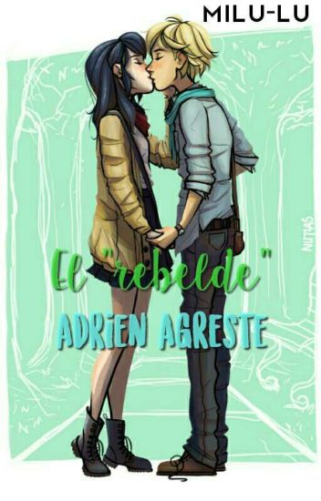 "El ""Rebelde"" Adrien Agreste."