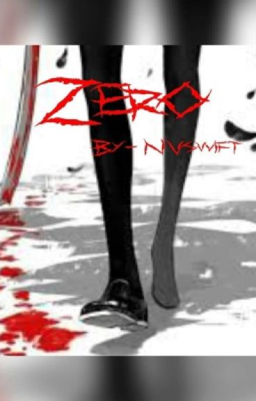 Zero (A Naruto Various x Reader Fanfiction)
