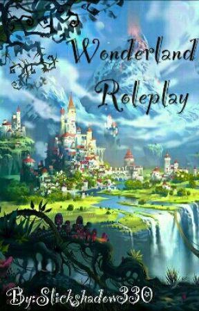 Alice In Wonderland Roleplay {Open} by Slickshadow330