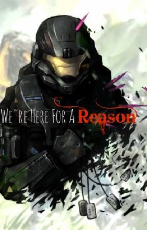 We're Here For A Reason ~Halo Reach: Female Noble 6~ - Part 5 - Wattpad