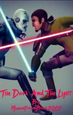 The Dark And The Light (Star Wars Rebels)(On Hold) by MswanPrisonBreak2001