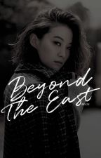 BEYOND THE EAST ○ S. GRANT ROGERS [C.S.] by captainsamerica