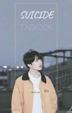 Suicide ▷ TaeKook by VkookShipper95