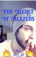 The secret of Blazers  by _lucy_32