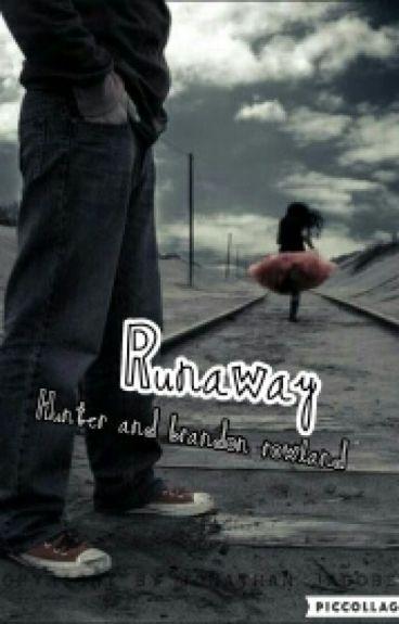 RunAway (Hunter And Brandon Rowland) *on Hold*