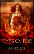 Eyes On Fire by AricenRiel23