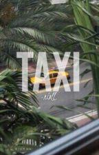 Taxi  || N.H || ♡ by -nixll