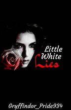 Little White Lies | Book 4 by Gryffindor_Pride934