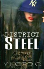 DISTRICT STEEL by YlCero