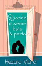 Quando o Amor bate à porta... by HezaroViana