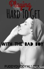 Playing Hard to Get with the Bad Boy by FuddyDuddyAllova