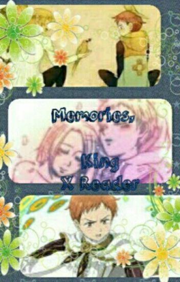Memories (King x Reader)