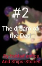 The Dream Of The Dad (Book 2)  by Ships-Stories