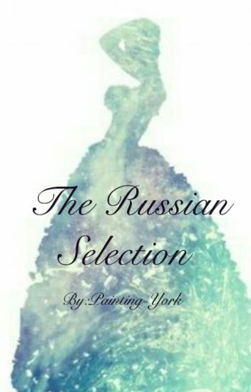 The Russian Selection