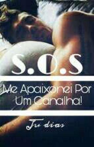 S.O.S Me Apaixonei Por Um Canalha!