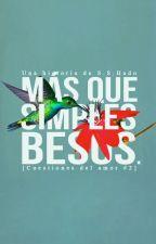Más que simples besos [Cuestiones del amor #2] by absurdavanidad