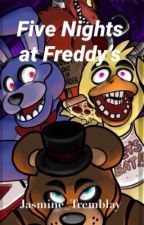 Five Nights At Freddy's by Jasmine_Tremblay