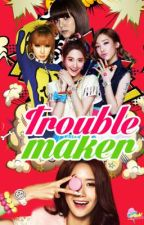 [Completed] Troublemaker ♥Ft. Yoonhae, TOPBOM & BaekYeon♥ by -chaughx
