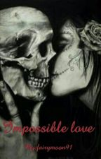 Impossible love by fairymoon91