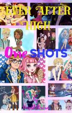 Ever After High One Shots by DexpidUltraFan