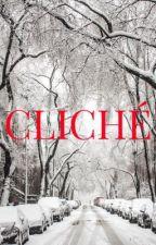 Cliche by mycrepetonight
