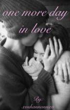 One More Day In Love {Harvey Mills & Max Mills} by lovingxfinn