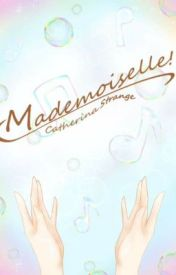 Mademoiselle! by SolaceInStories