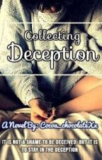 Collecting Deception  by Cocoa_chocolateXx