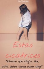 Estas cicacrices by Marshall-Cipriano