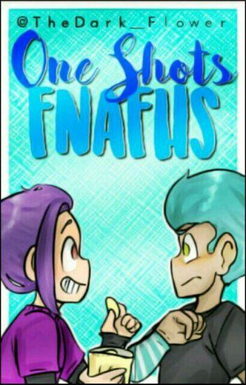 One-Shots #FNAFHS