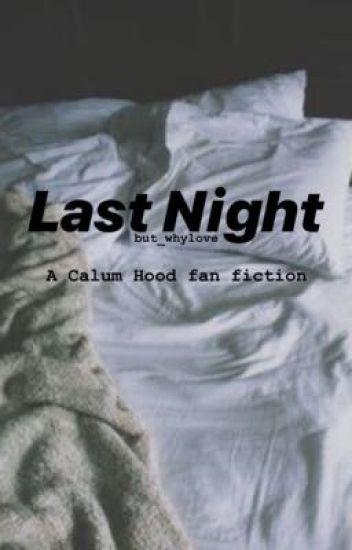 Last Night // Calum Hood